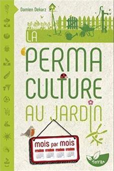 Livre : La Permaculture au jardin mois par mois. Auteur : Damien Dekarz