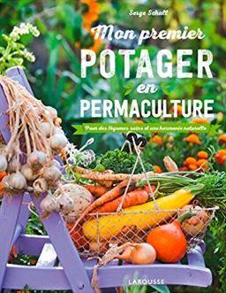 Livre : Mon premier potager en permaculture. Auteur : Serge Schall