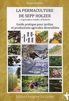 Livre : La permaculture de Sepp Holzer. Auteur : Sepp Holzer