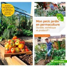Livre : Mon petit jardin en permaculture : Durable, esthétique et productif ! Auteur : Joseph Chauffrey