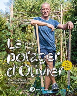 Livre : Le potager d'Olivier : Nourrir sa famille, nourrir son esprit. Auteur : Olivier Puech